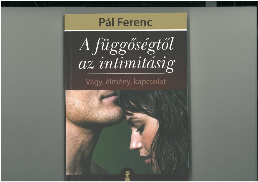 Pál Ferenc: A függőségtől az intimitásig PDF