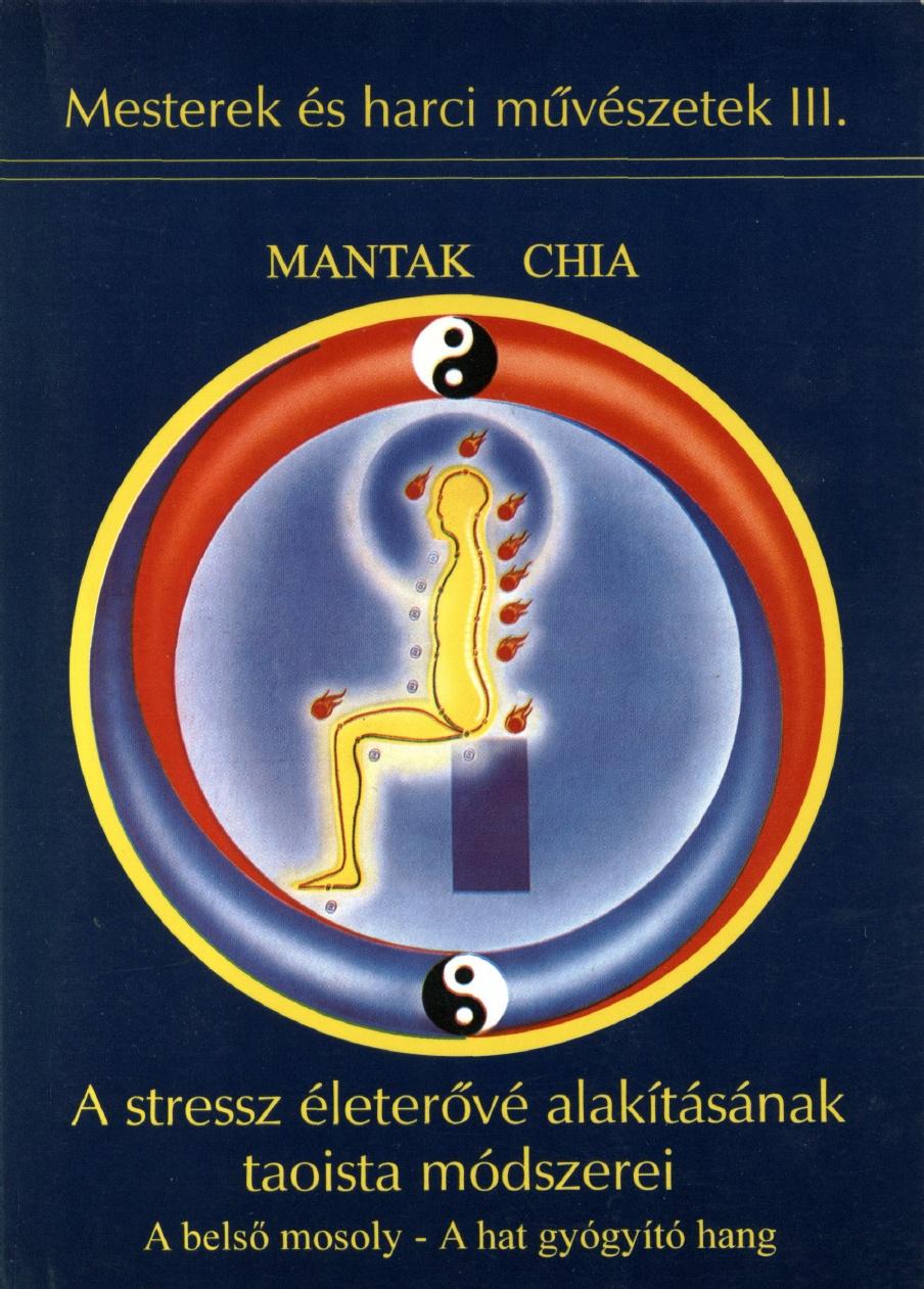 Mantak Chia – A stressz életerővé alakítása PDF