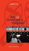 Anselm Grün – Adj új értelmet a világnak! PDF