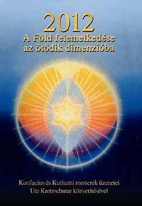 2012 – A Föld felemelkedése az ötödik dimenzióba djvu