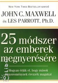 John C. Maxwell, Dr. Les Parrott: 25 módszer az emberek megnyerésére PDF