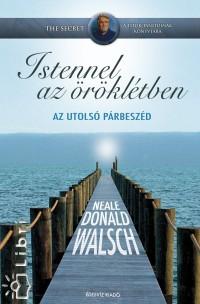 Neale Donald Walsch: Istennel az öröklétben PDF