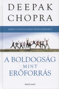 Deepak Chopra: A boldogság, mint erőforrás PDF