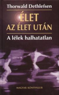 Thorwald Dethlefsen: Élet az élet után PDF