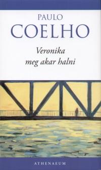 Paulo Coelho: Veronika meg akar halni PDF