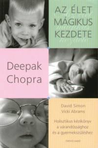 Deepak Chopra: Az élet mágikus kezdete PDF