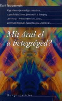 Kurt Tepperwein: Mit árul el a betegséged? PDF