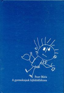 Feuer Mária – A gyermekrajzok fejlődéslélektana PDF
