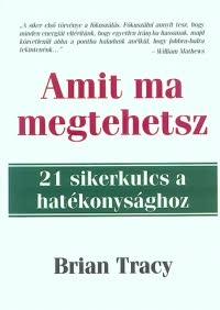 Brian Tracy – Amit ma megtehetsz PDF
