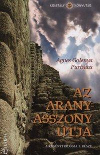 Agnes Golenya Purisaca: Az aranyasszony útja PDF
