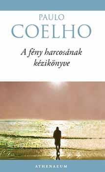 Paulo Coelho – A fény harcosának kézikönyve PDF