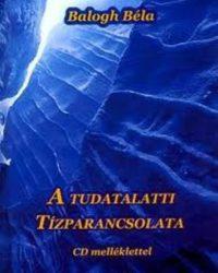 Balogh Béla: A tudatalatti tíz parancsolata PDF