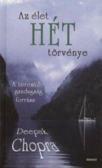 Deepak Chopra: Az élet hét törvénye- A teremtő gazdagság forrása PDF