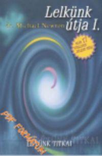 Dr. Michael Newton – Lelkünk útja 1-4 egyben PDF