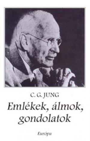C. G. Jung - Emlékek, álmok, gondolatok PDF