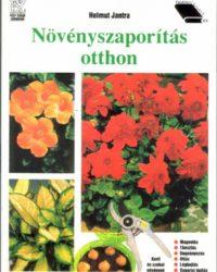 Helmut Jantra: Növényszaporítás otthon PDF