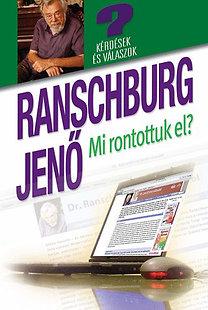 Ranschburg Jenő - Mi rontottuk el? PDF