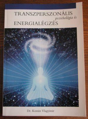 Dr. Komin Vladimir: Transzperszonális pszichológia és energialégzés PDF