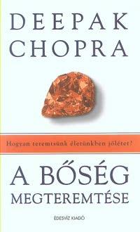 Deepak Chopra: A bőség megteremtése PDF
