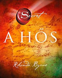 Rhonda Byrne – A Hős PDF