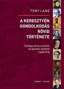Tony Lane: A keresztyén gondolkodás rövid története PDF