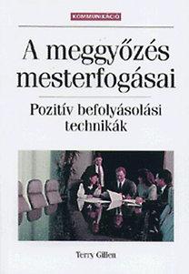 Terry Gillen – A meggyőzés mesterfogásai PDF