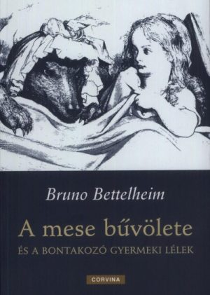 Bruno Bettelheim - A mese bűvölete PDF