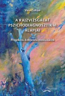Vass Zoltán – A rajzvizsgálat pszichodiagnosztikai alapjai PDF