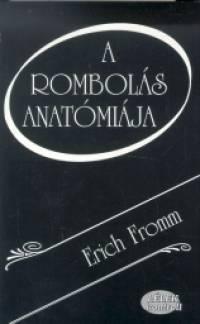 Erich Fromm – A rombolás anatómiája DjVu