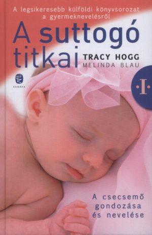 Melinda Blau, Tracy Hogg: A suttogó titkai I. PDF