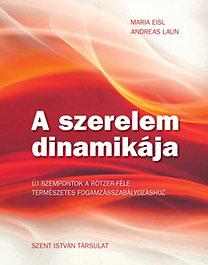Andreas Laun, Maria Eisl – A szerelem dinamikája PDF