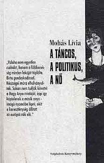 Mohás Lívia: A táncos, a politikus, a nő PDF