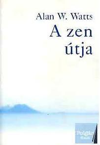 Alan W. Watts – A zen útja PDF