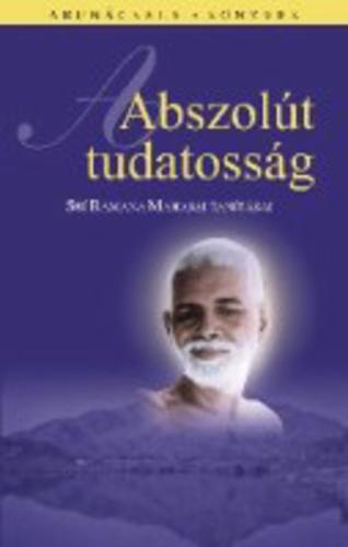 Sri Ramana Maharsi: Abszolut tudatosság PDF