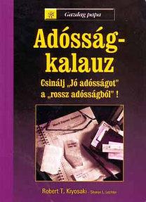 Sharon L. Lechter, Robert T. Kiyosaki: Adósság-kalauz PDF