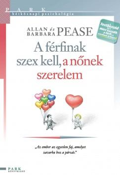 Allan és Barbara Pease: A férfinak szex kell, a nőnek szerelem PDF