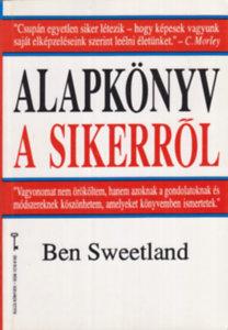 Ben Sweetland - Alapkönyv a sikerről PDF