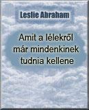 Abraham Leslie – Amit a lélekről már mindenkinek tudnia kellene PDF