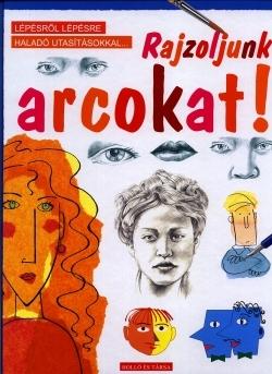 Rosie Dickins Jan McCafferty – Rajzoljunk Arcokat! PDF