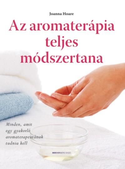 Joanna Hoare: Az aromaterápia teljes módszertana PDF