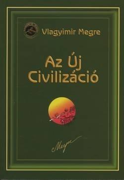Vlagyimir Megre – Az Új Civilizáció PDF