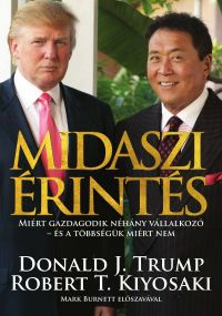 Robert T. Kiyosaki – Donald J. Trump – Midaszi érintés PDF