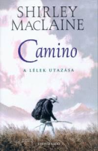 Shirley Maclaine – Camino – A lélek utazása PDF