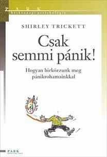 Shirley Trickett: Csak semmi pánik! PDF