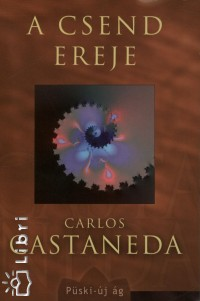 Carlos Castaneda – A csend ereje Doc