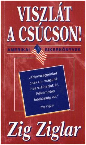 Zig Ziglar: Viszlát a csúcson! PDF