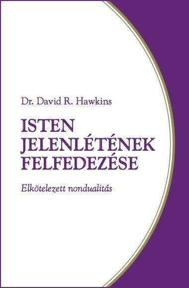 David R. Hawkins – Isten jelenlétének felfedezése PDF