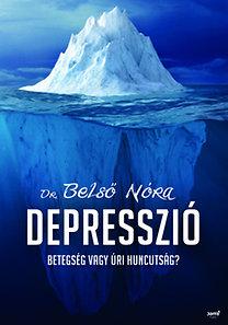 Belső Nóra – Depresszió – Betegség vagy úri huncutság? PDF