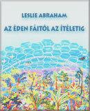 Abraham Leslie – Az éden fáitól az ítéletig PDF