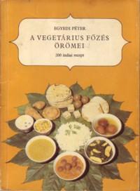 Egyedi Péter: A vegetárius főzés örömei PDF